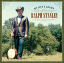My Life & Legacy: The Very Best of Ralph Stanley