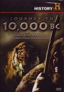 History Channel: Journey to 10,000 B.C.