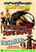 Fiend of Dope Island / Pagan Island (Special