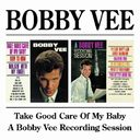 Take Good Care of My Baby / A Bobby Vee Recording