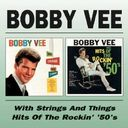 Bobby Vee with Strings and Things / Sings Hits of