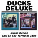 Ducks Deluxe / Taxi To The Terminal Zone (3-CD)