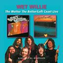 Wetter the Better / Left Coast Live