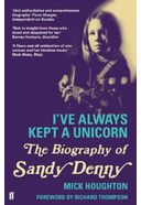 Sandy Denny - I've Always Kept a Unicorn: The
