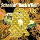 School Of Rock & Roll The 70's (2-CD)