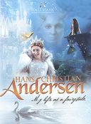 Hans Christian Andersen - My Life As A Fairytale