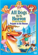 All Dogs Go To Heaven - Friends To The Rescue