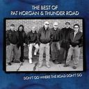 The Best of Pat Horgan & Thunder Road - Don't Go