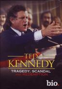 A&E Biography: Ted Kennedy - Tragedy, Scandal &
