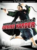 An Evening With Kevin Smith: Evening Harder
