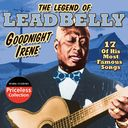The Legend Of Leadbelly - Goodnight Irene
