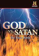 The History Channel: God Vs. Satan