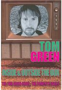 The Tom Green Show - Inside & Outside