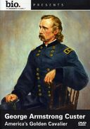 A&E Biography: George Armstrong Custer -