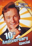 Late Night With Conan O'Brien - 10th Anniversary