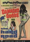 Damaged Goods / The Hard Road - Double Feature