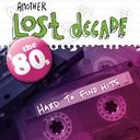 Another Lost Decade: The '80s Hard To Find Hits