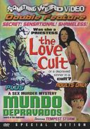 The Love Cult / Mundo Depravados - Double Feature