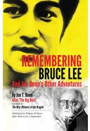 Bruce Lee - Remembering Bruce Lee: And Jon Benn's