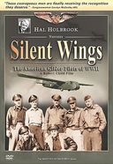 WWII - Silent Wings: The American Glider Pilots