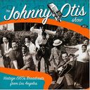 Johnny Otis Show: Vintage 1950's Broadcasts from