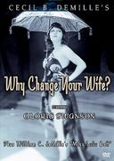 Why Change Your Wife? / Miss Lulu Bett
