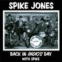 Back in Radio's Day with Spike