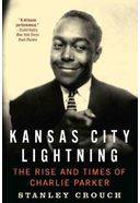 Charlie Parker - Kansas City Lightning: The Rise
