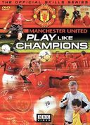 Soccer - Manchester United: Play Like Champions