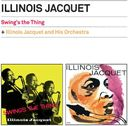 Swing's the Thing / Illinois Jacquet & His