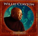 Full Circle with Willie Clayton [CD & DVD]