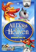 All Dogs Go to Heaven: The Series - Doggie Tales