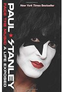 KISS - Paul Stanley: Face the Music: A Life