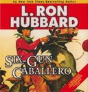 Six-Gun Caballero (2-CD)