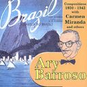 Ary Barroso Compositions: 1930-1942