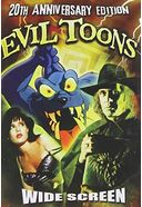 Evil Toons (20th Anniversary Edition)