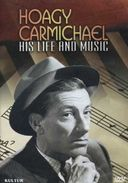 Hoagy Carmichael - His Life And His Music