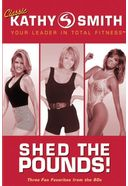 Kathy Smith - Shed the Pounds