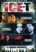 Ice-T Triple Feature (Stealth Fighter / Body