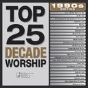 Top 25 Decade Worship: 1990's