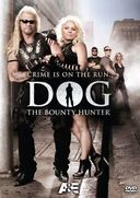 Dog the Bounty Hunter - Crime Is On the Run