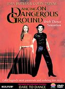 Dancing on Dangerous Ground
