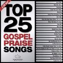 Top 25 Gospel Praise Songs (2-CD)