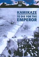 The War File - Kamikazee: To Die for the Emperor