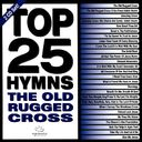 Top 25 Hymns: The Old Rugged Cross (2-CD)