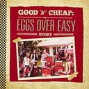 Good 'n' Cheap: The Eggs Over Easy Story (2-CD)