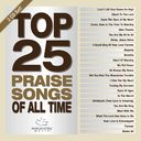 Top 25 Praise Songs: All Time (2-CD)