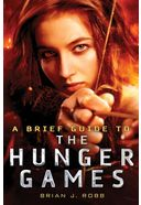 The Hunger Games - A Brief Guide to the Hunger