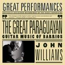 The Great Paraguayan: Guitar Music of Barrios