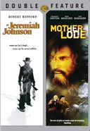 Jeremiah Johnson / Mother Lode